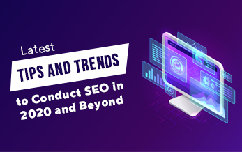Latest Tips and Trends to Conduct SEO in 2020 and Beyond