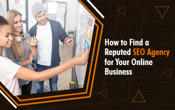 How to Find a Reputed SEO Agency for Your Online Business