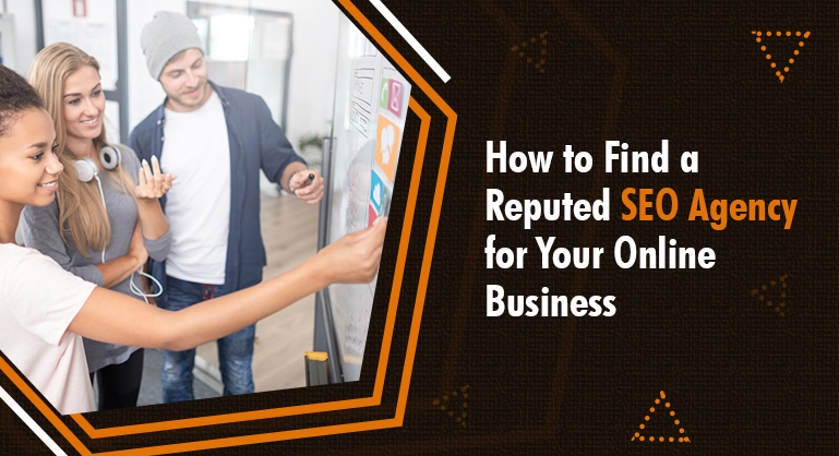 Find a Reputed SEO Agency for Your Online Business