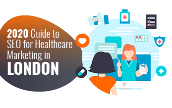2020 Guide to SEO for Healthcare Marketing in London