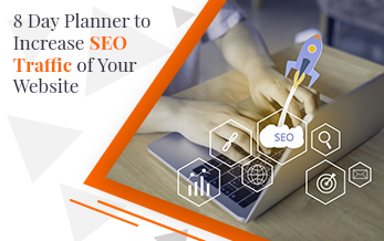 8 Day Planner to Increase SEO Traffic of Your Website