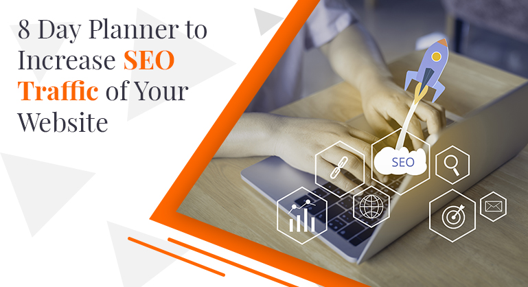 8 Day Plan to Increase SEO Traffic of Your Website