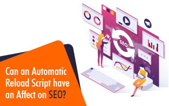 Automatic Reload Script have an Affect on SEO?