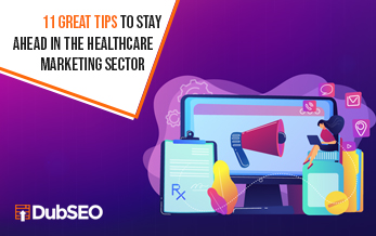 11 Great Tips to Stay Ahead in the Healthcare Marketing Sector Small